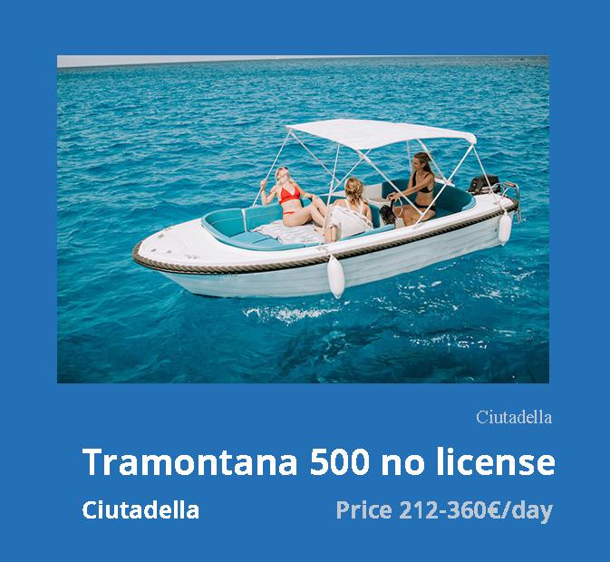 1-tramontana-500-boat-rental-without-license-ciutadella-menorca