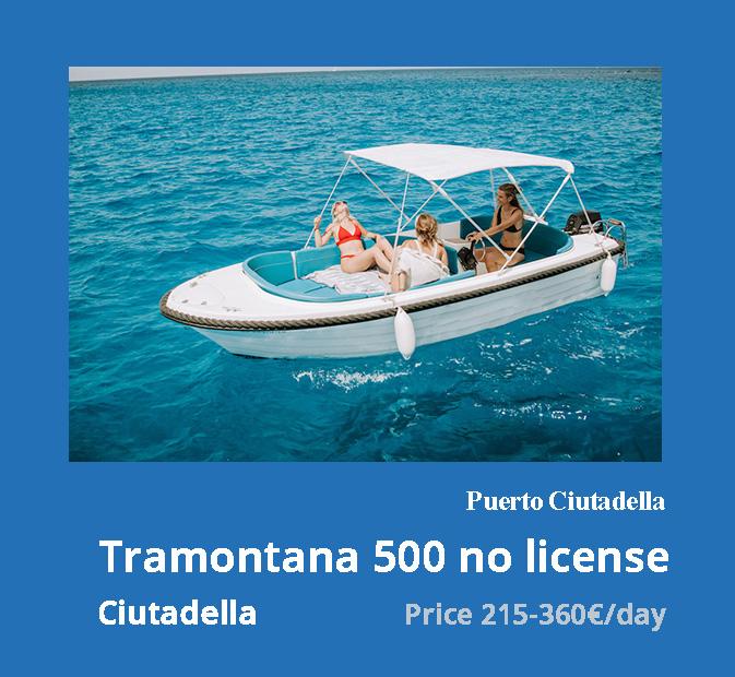 1-tramontana-500-noleggio-barche-senza-patente-ciutadella-minorca